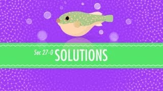 Solutions: Crash Course Chemistry #27 thumbnail