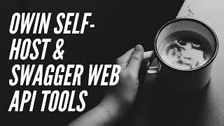 Owin Self-Host & Swagger Web API Tools