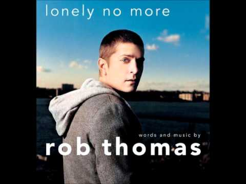 Rob Thomas - Lonely No More (Acoustic).wmv