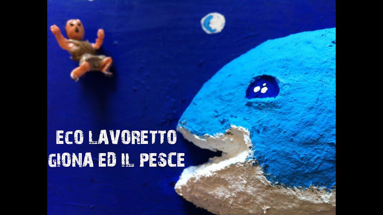Eco Lavoretto Giona Ed Il Pesce Youtube