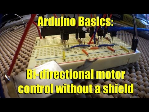 Arduino Basics Forward And Reverse Motor Control Youtube