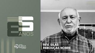 PIPG - 85 Anos | Rev. Silas Rebouças Nobre