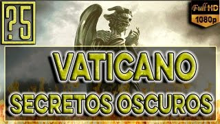 Iglesia Católica: Los 5 Secretos más oscuros del Vaticano que jamás deberías saber