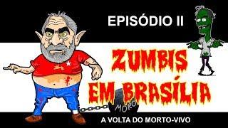ZUMBIS EM BRASÍLIA EP 2 - A VOLTA DO MORTO-VIVO