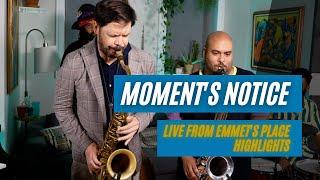 Emmet Cohen w/ Seamus Blake & Troy Roberts   Moment's Notice