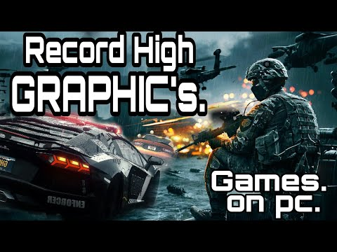 How. To. Record. High. Profile. GRAPHIC's. Games. On Pc