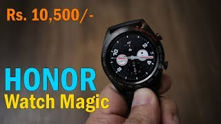 HONOR Watch Magic review - Smart Watch with AMOLED screen now in India for Rs 13 999