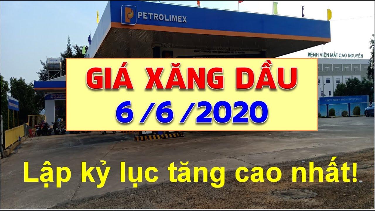 Giá xăng dầu hôm nay 6/6/2020: Lập kỷ lục tăng cao nhất trong vòng 30 năm trở lại đây