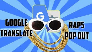 """Google Translate Sings - """"Pop Out"""" - Polo G Feat. Lil Tjay"""