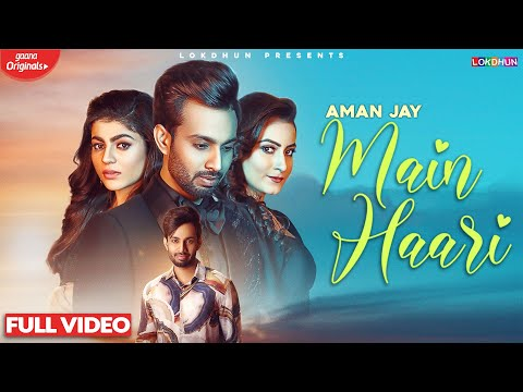 Main Haari - Aman Jay ( Official Video ) Feat. Mahi Sharma & Nidhi | Latest Punjabi Songs 2020 - Download full HD Video mp4