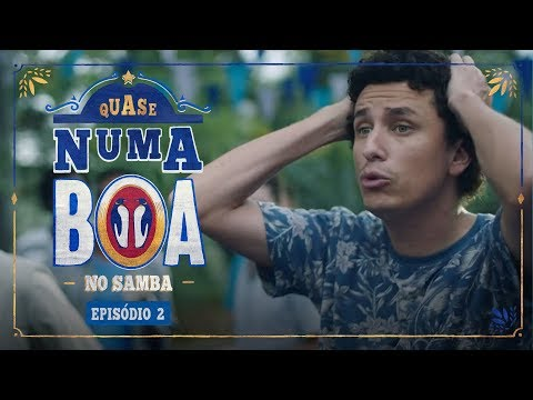 #QuaseNumaBOA - No Samba | Ep. 2 | BOA