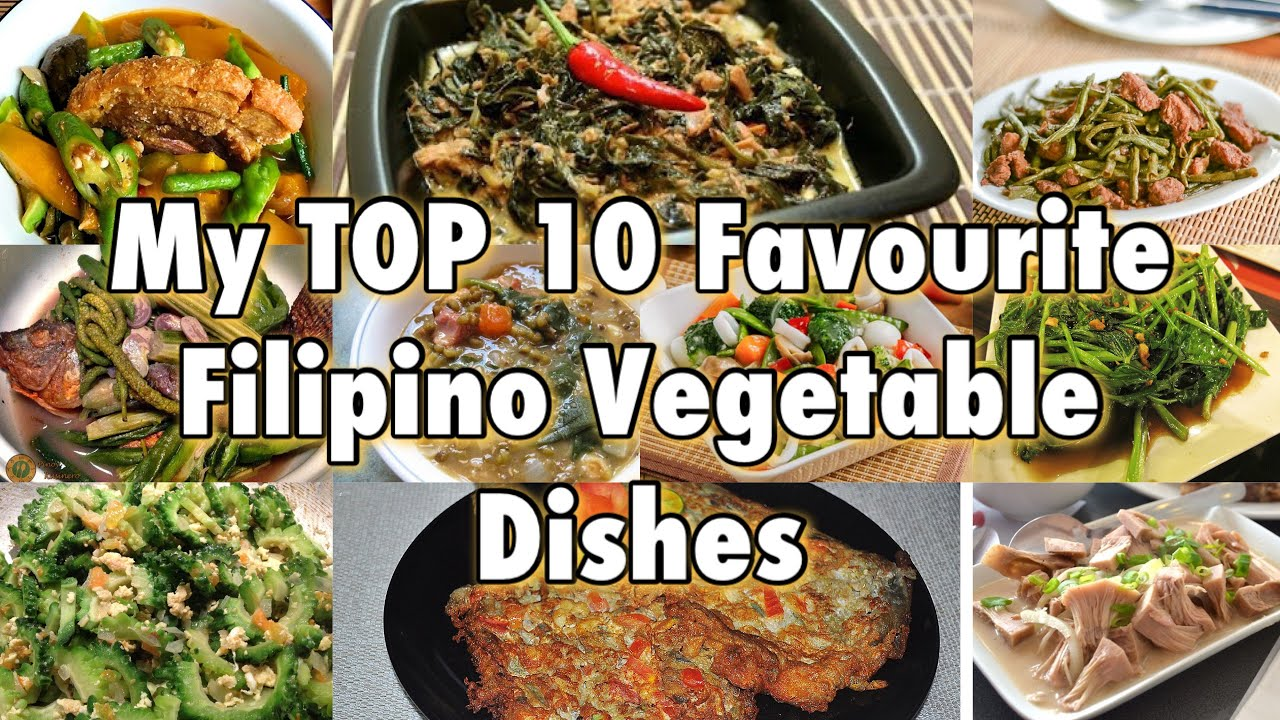 My Top 10 Favourite Filipino Vegetable Dishes Pinoy Vegetable Dishes Pepperhonatv Youtube