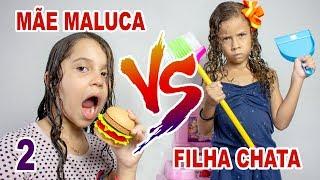 MÃE MALUCA VS FILHA CHATA - PARTE 2