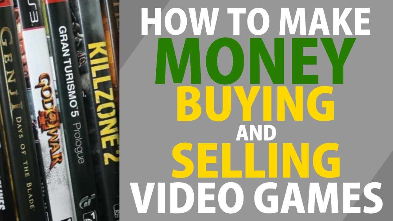 how to make money buying and selling video games