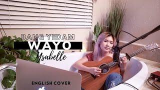 Download lagu BANG YE DAM - WAYO / English Cover by Ysabelle (#BANGYEDAM #TREASURE #왜요 #WAYO)