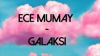 Ece Mumay - Galaksi (Lyrics/Şarkı Sözleri) Resimi