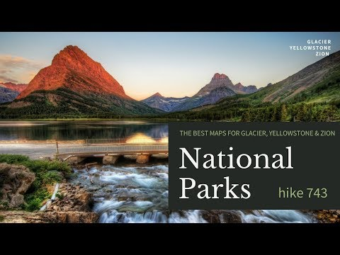 The Best Maps To Glacier, Yellowstone, And Zion National