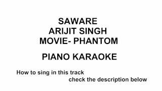 SAWARE   ARIJIT SINGH   PHANTOM   PIANO KARAOKE