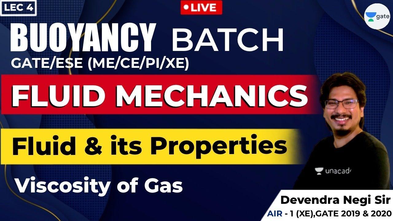 Fluid & Its Properties | Lec - 4 | Fluid Mechanics |  GATE & ESE | ME/CE/CH/PI/XE