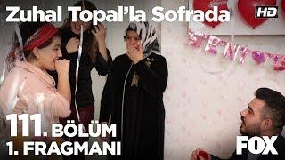 Zuhal Topal'la Sofrada 111. Bölüm 1. Fragmanı