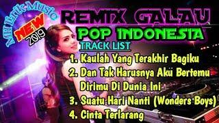 DJ KAU LAH YANG TERAKHIR BAGIKU VS SUATU HARI NANTI - REMIX LAGU POP GALAU INDO