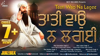 Taati Wao Na Lagaee - New Shabad Gurbani Kirtan Audiojukebox 2020 - Mix Hazoori Ragis - Best Records
