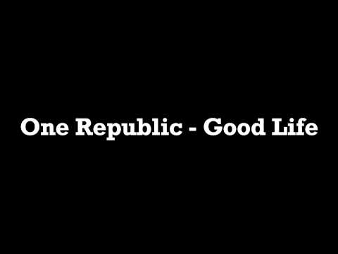 One Republic - Good Life  1080p HD + Lyrics