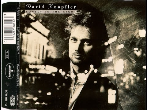 Lonely Is The Night  David Knopfler