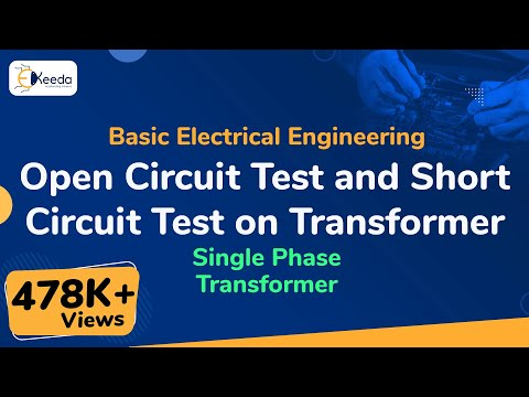 Open Circuit Test and Short Circuit Test on Transformer - Single Phase Transformer