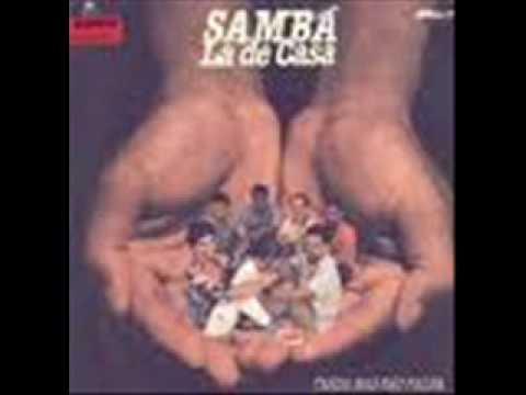 Samba La de Casa  ( Se a saudade apertar )