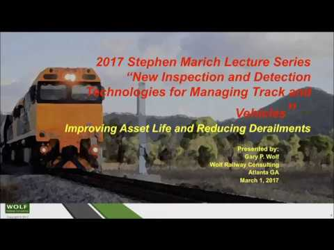 2017 Stephen Marich Annual Lecture in Railway Engineering  Mr. Gary Wolf