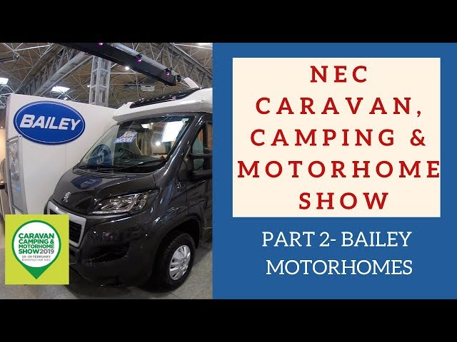 NEC Camping Caravan and Motorhome Show Bailey of Bristol Motorhome Review Tour Wandering Bird Advent