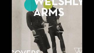 Welshly Arms — You Got It