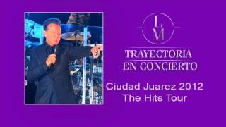 Luis Miguel Ciudad Juarez 2012 The Hits Tour