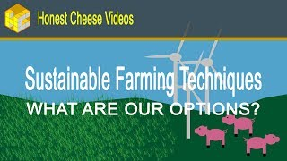 Sustainable Farming Techniques: What are our options?
