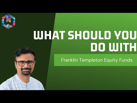 What should you do with Franklin Templeton equity funds? by Shyam Sekhar