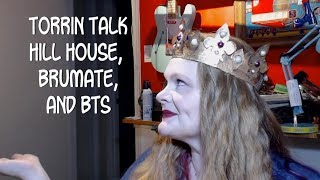 Torrin Talk: Hill House, BruMate, and BTS