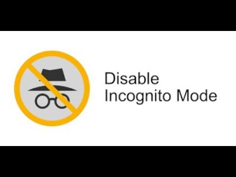 Disabling incognito mode
