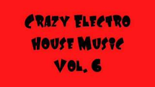 Crazy Electro & Dirty Dutch House Music Vol  6 2010 + DOWNLOAD