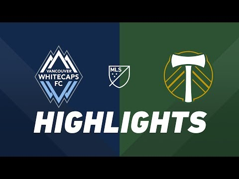Vancouver Whitecaps FC Vs. Portland Timbers | HIGHLIGHTS - May 10, 2019