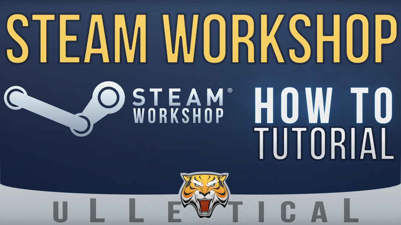 Steam Workshop   How To / Tutorial - Downloading & Playing Content