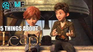 5 Things About Leap! - Movie Review