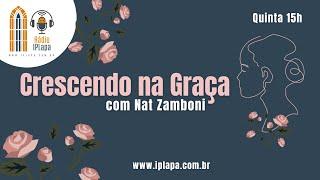 Programa Crescendo na Graça com Nat Zamboni