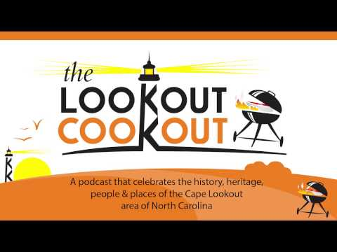 The Lookout Cookout :: Episode 1 :: Capt. Mark, Part 1