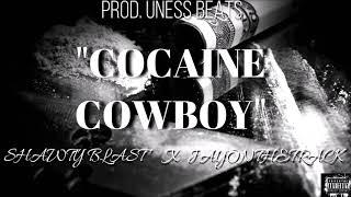 """""""COCAINE COWBOY""""- SHAWTY BLAST X JAYONTHETRACK PROD.UNESS BEATS (2018)"""