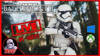 Star Wars Battlefront 2 PC and XB1X Gameplay | 4K Live Stream (4K 60FPS)