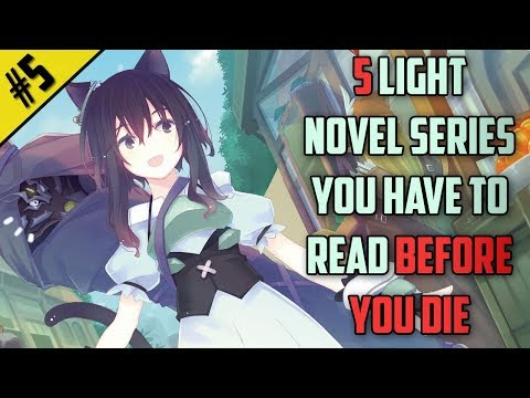 5 Light Novel Series You Have To Read Before You Die | #5