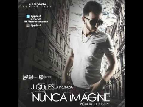 J Quiles - Nunca Imagine [Official Audio]
