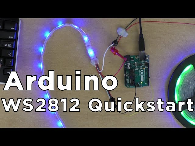 WS2812 / NeoPixel Addressable LEDs: Arduino Quickstart Guide