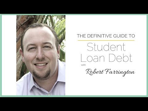 The Definitive Guide to Student Loan Debt with Robert Farrington